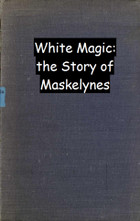 White Magic: The Story of Maskelynes